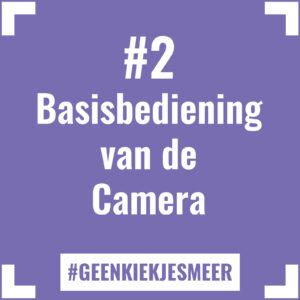 Tegeltje met de tekst #2 Basisbediening van de Camera