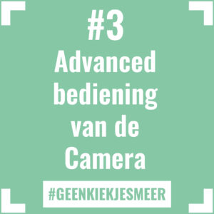 Tegeltje met de tekst #3 Advanced bediening van de Camera