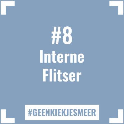 Tegeltje met de tekst #8 Interne Flitser
